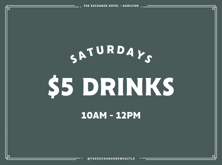 SATURDAY $5 DRINKS